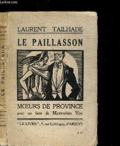 LE PAILLASSON - MOEURS DE PROVINCE AVEC UN BOIS DE MAXIMILIEN VOX