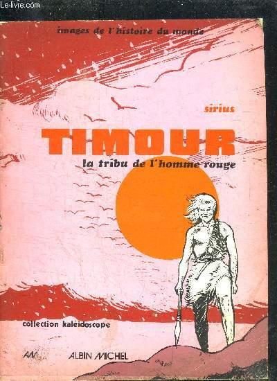 TIMOUR LA TRIBU DE L'HOMME ROUGE / COLLECTION KALEIDOSCOPE