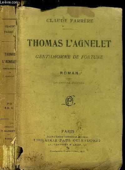THOMAS L'AGNELET - GENTILHOMME DE FORTUNE