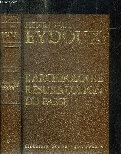 L'ARCHEOLOGIE RESURECTION DU PASSE