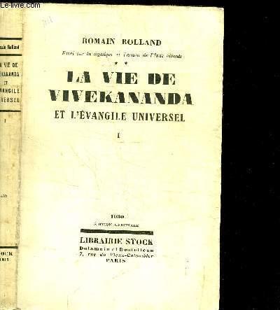 LA VIE DE VIVEKANANDA ET L'EVANGILE UNIVERSEL TOME 1
