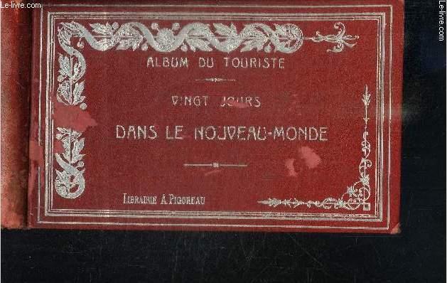 VINGT JOURS DANS LE NOUVEAU MONDE / COLLECTION DES GUIDES-ALBUMS DU TOURISTE