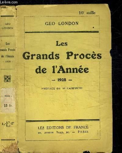 LES GRANDS PROCES DE L'ANNEE - 1928 -