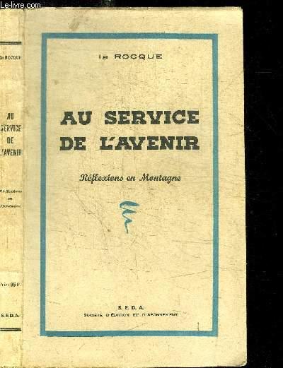 AU SERVICE DE L'AVENIR - REFLEXIONS EN MONTAGNE