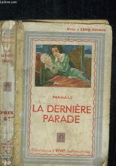 LA DERNIERE PARADE / BIBLIOTHEQUE D'EVE - ROMANS CHOISIS