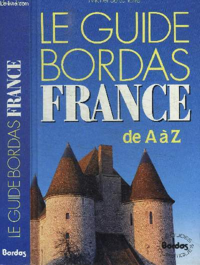 LE GUIDE BORDAS FRANCE DE A à Z / COLLECTION LES GUIDES TOURISTIQUES