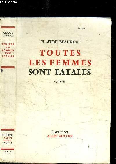 TOUTES LES FEMMES SONT FATALES