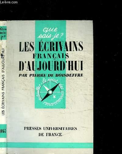 LES ECRIVAINS FRANCAIS D'AUJOURD'HUI / QUE SAIS-JE N°1057