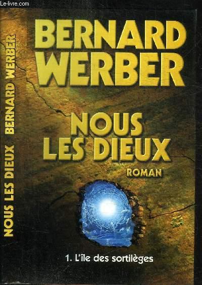 NOUS LES DIEUX - TOME 1 L'ILE DES SORTILEGES