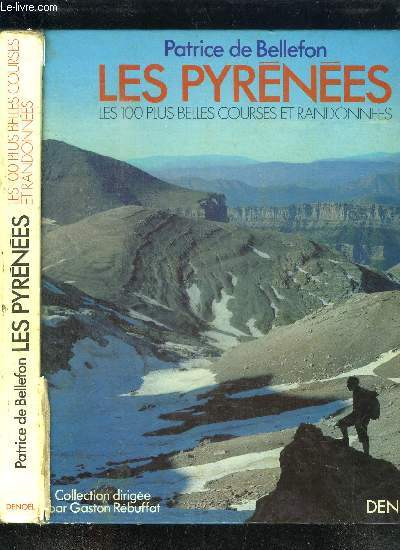 LES PYRENEES - LES 100 PLUS BELLES COURSES ET RANDONNEES