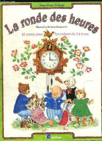 LA RONDE DES HEURES - 12 CONTES POUR LES ENFANTS DE 3 A 6 ANS