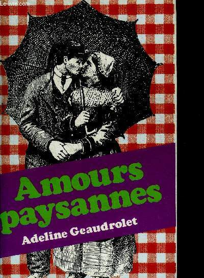 AMOURS PAYSANNES - TRAVAUX ET DEBOIRES SEXUELS D'UNE FEMME DE LA CAMPAGNE