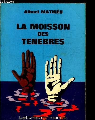 LA MOISSON DES TENEBRES