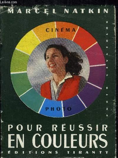 POUR REUSSIR EN COULEURS - CINEMA PHOTO