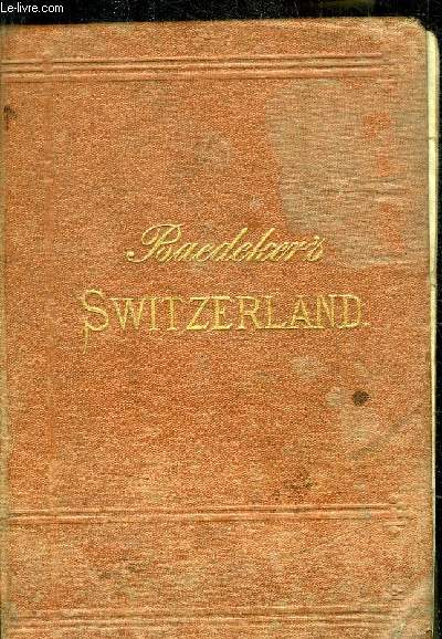 BAEDEKER'S SWITZERLAND AND THE ADJACENT PORTIONS OF ITALY, SAVOY, AND THE TYROL
