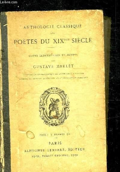 ANTHOLOGIE CLASSIQUE DES POETES DU XIXeme SIECLE - COURS ELEMENTAIRE ET MOYENS