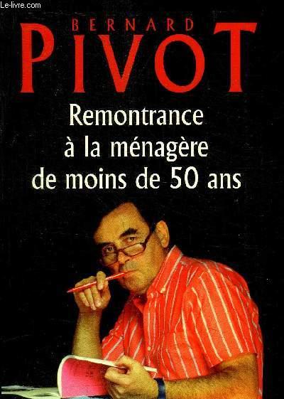 REMONTRANCE A LA MENAGERE DE MOIS DE 50 ANS