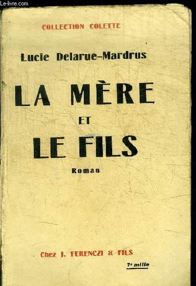 LA MERE ET LE FILS - COLLECTION COLETTE