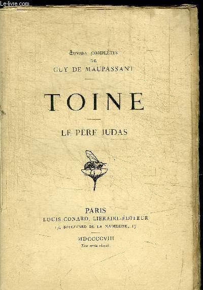 OEUVRES COMPLETES DE GUY DE MAUPASSANT - TOINE
