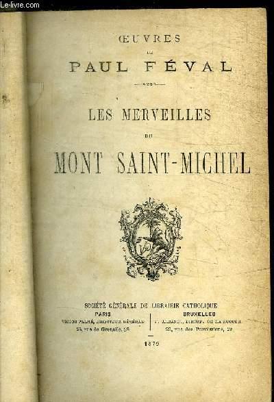 OEUVRES DE PAUL FEVAL - LES MERVEILLES DU MONT SAINT-MICHEL