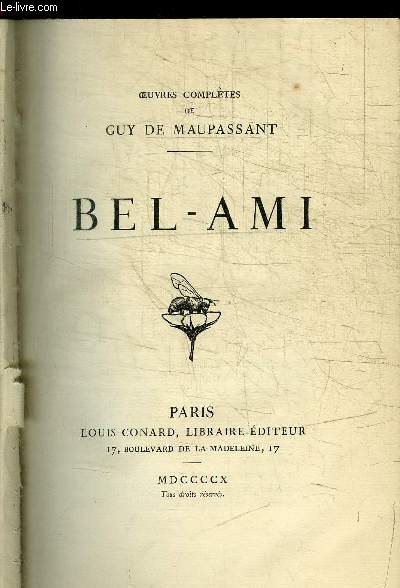 OEUVRES COMPLETES DE GUY DE MAUPASSANT BEL-AMI