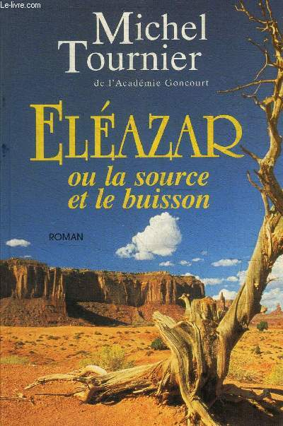ELEAZAR OU LA SOURCE ET LE BUISSON