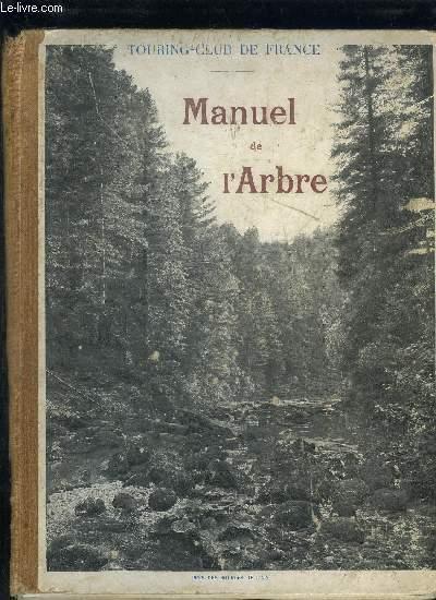 MANUEL DE L'ARBRE POUR L'ENSEIGNEMENT SYLVO-PASTORAL DANS LES ECOLES / L'ARBRE, LA FORET ET LES PATURAGES DE MONTAGNE