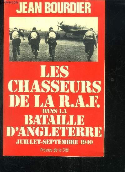 LES CHASSEURS DE LA R.A.F DANS LA BATAILLE D'ANGLETERRE JUILLET- SEPTEMBRE 1940