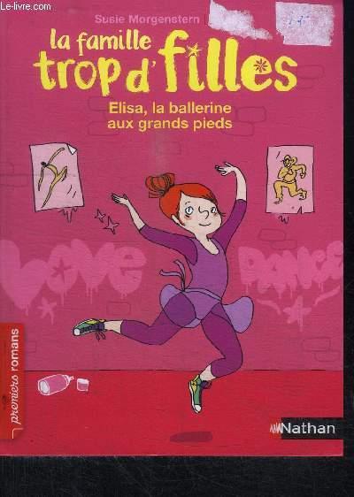 LA FAMILLE TROP D'FILLES / ELISA, LA BALLERINE AUX GRANDS PIEDS
