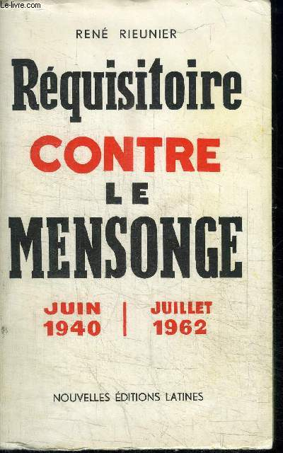REQUISITOIRE CONTRE LE MENSONGE JUIN 1940-JUILLET 1962