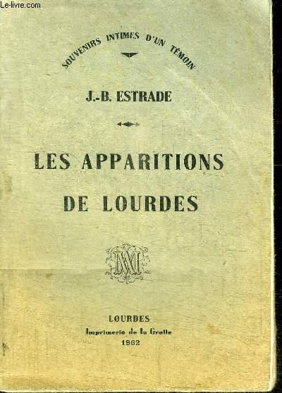 LES APPARITIONS DE LOURDES / SOUVENIRS INTIMES D'UN TEMOIN 129E A 130E MILLE