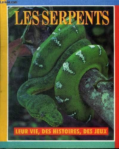 LES SERPENTS LEUR VIE, DES HISTOIRES, DES JEUX