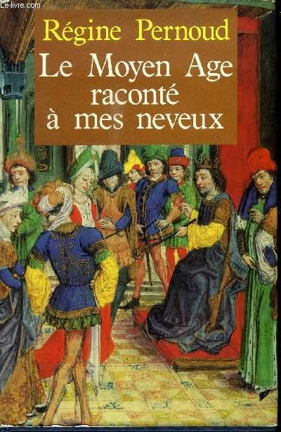 LE MOYEN-AGE RACONTE A MES NEVEUX
