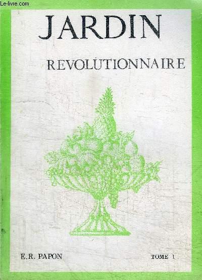 JARDIN REVOLUTIONNAIRE TOME 1