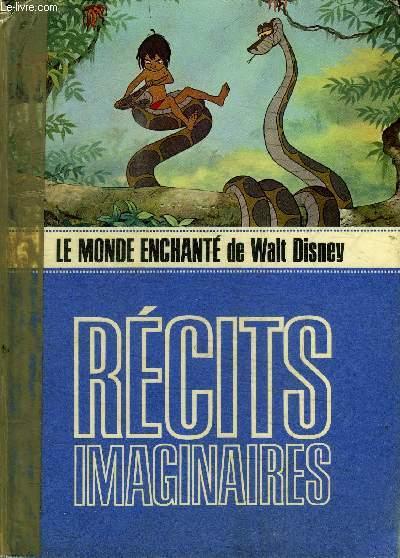 LE MONDE ENCHANTE DE WALT DISNEY / RECITS IMAGINAIRES