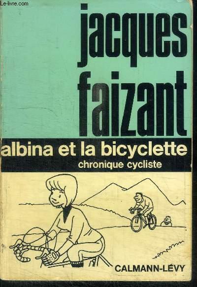 ALBINA ET LA BICYCLETTE CHRONIQUE CYCLISTE