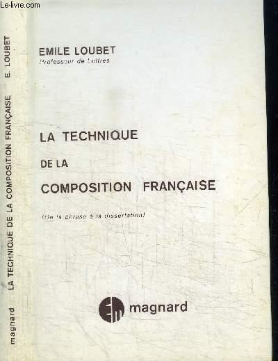 LA TECHNIQUE DE LA COMPOSITION FRANCAISE (DE LA PHRASE A LA DISSERTATION)