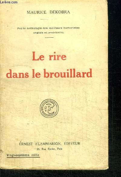 LE RIRE DANS LE BROUILLARD - ANTHOLOGIE DES MEILLEURS HUMORISTES ANGLAIS ET AMERICAINS