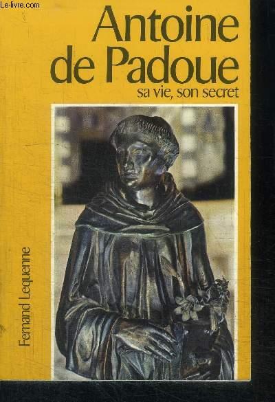 ANTOINE DE PADOUE SA VIE, SON SECRET