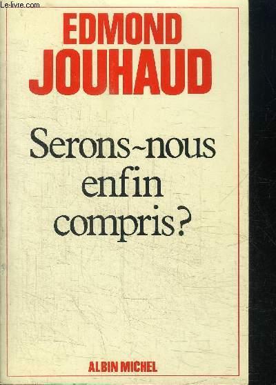 SERONS-NOUS ENFIN COMPRIS?