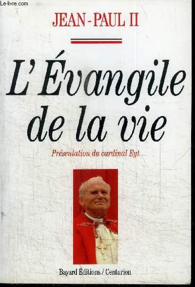 L'EVANGILE DE LA VIE PRESENTATION DU CARDINAL PIERRE EYT