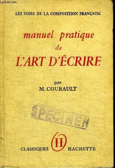 MANUEL PRATIQUE DE L'ART D'ECRIRE TOME 2 / LA PHRASE - LE STYLE - LES VOIES DE LA COMPOSITION FRANCAISE