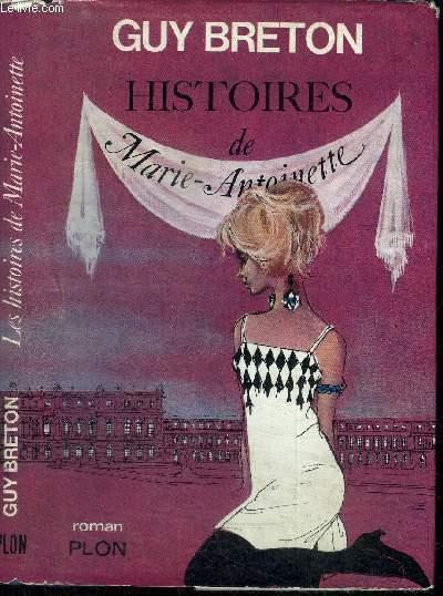 HISTOIRES DE MARIE-ANTOINETTE
