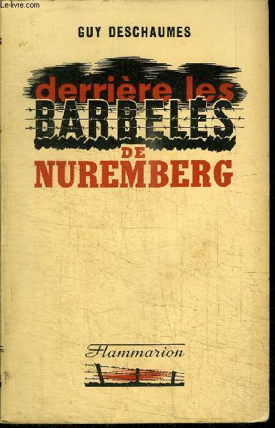 DERRIERE LES BARBELES DE NUREMBERG