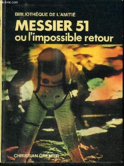 MESSIER 51 OU L'IMPOSSIBLE RETOUR