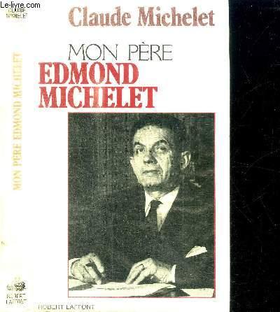MON PERE EDMOND MICHELET D'APRES SES NOTES INTIMES