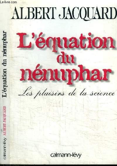 L'EQUATION DU NENUPHAR - LES PLAISIRS DE LA SCIENCE