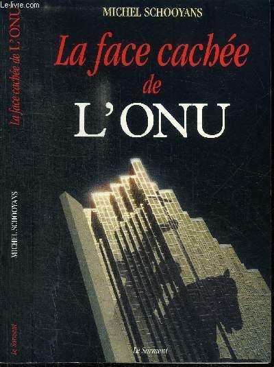 LA FACE CACHEE DE L'ONU