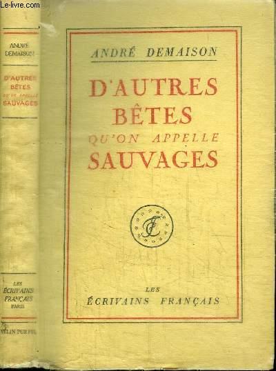 D'AUTRES BETES QU'ON APPELLE SAUVAGES -LA COMEDIE ANIMALE