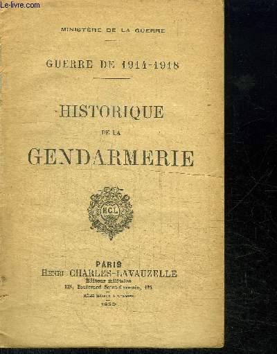 HISTORIQUE DE LA GENDARMERIE - GUERRE DE 1914-1918 - VENDU EN L'ETAT